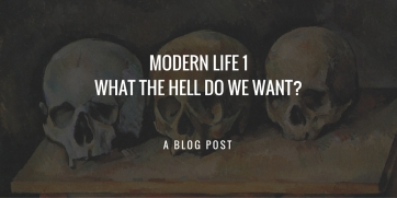 Twitter Modern Life 1What the Hell do we Want-